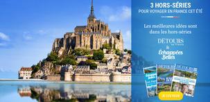3 hors-séries pour profiter de votre été en France !